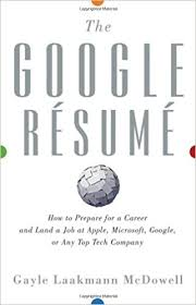 Google Resume Awesome The Google Resume How To Prepare For A Career And Land A Job At