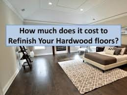 How much does it cost to Refinish Your Hardwood floors