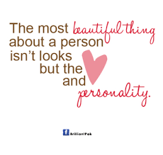Quotes About Beauty And Personality Best Of The Most Beautiful Thing About A Person Isn't Looks But The And
