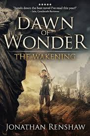 dawn of wonder the wakening book 1 by jonathan renshaw