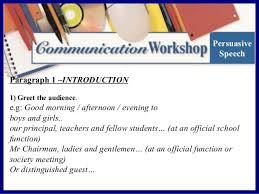 speech writing persuasive speech paragraph 1 introduction 1 greet the audience e g good morning