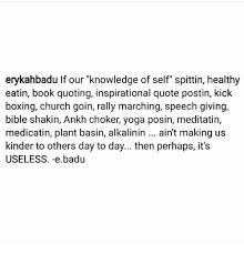 Quoting A Book Impressive Erykahbadu If Our Knowledge Of Self Spittin Healthy Eatin Book