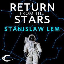 return from the stars unabridged by stanisław lem barbara marszal translator frank simpson translator on itunes