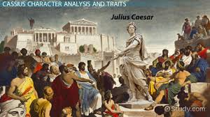 character of cassius in julius caesar traits analysis video character of cassius in julius caesar traits analysis video lesson transcript com
