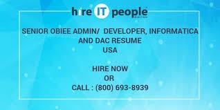 Senior Obiee Admin Developer Informatica And Dac Resume Hire It