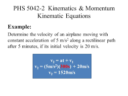 phs 5042 2 kinematics momentum kinematic equations example determine the velocity of an