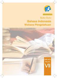 Simak kunci jawaban buku tematik tema 5 subtema 1 pembelajaran 6 untuk kelas 4 sd pada halaman 47 48 49 50 51. Buku Guru Bahasa Indonesia Kelas Vii Smp Kurikulum 2013