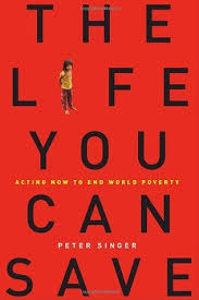 the life you can save acting now to end world poverty by peter singer 4722934