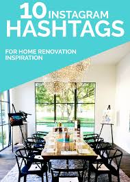 10 Instagram Hashtags for Home Renovation and Interior Design ...