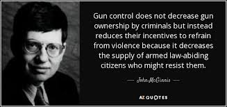 Gun Control Quotes Awesome John McGinnis Quote Gun Control Does Not Decrease Gun Ownership By