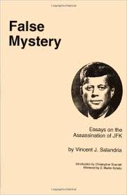 false mystery  essays on the assassination of jfk  vincent j    false mystery  essays on the assassination of jfk  vincent j  salandria      amazon com  books