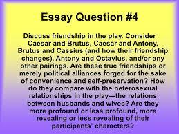 julius caesar final academic english ppt 10 essay question 4 discuss friendship