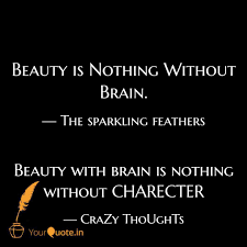 Brain And Beauty Quotes Best of Beauty With Brain Is Noth Quotes Writings By CraZy ThoUghTs