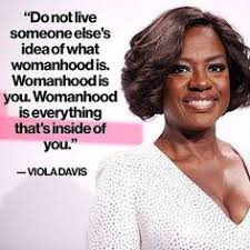 mondaymotivation ing from violadavis tell us in the ments what being a woman