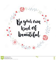 Be Your Own Kind Of Beautiful Inspirational Quote About Self Esteem