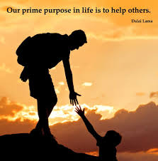 ideas about Helping Others on Pinterest   Do You  Helping      quot Our prime purpose in life is to help others quot  repinned by www soulshinecounseling