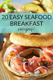 20 Easy Seafood Breakfast Recipes ...