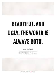 Ugly Is Beautiful Quotes Best Of Ugly To Beautiful Quotes Sayings Ugly To Beautiful Picture