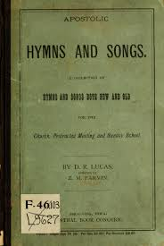 apostolic hymns and songs a collection of hymns and songs both new and old for the church protracted meetings and the sunday