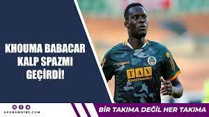 Khouma Babacar kalp spazmı geçirdi! - Sporun Dibi