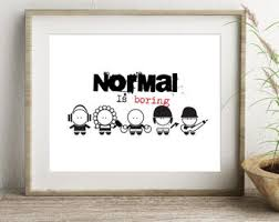 Art for Teens, Teen Wall Art, Teen Bedroom, Normal is boring illustration,