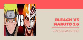 Bleach vs Naruto 2.6 | Link Tải Và Hướng Dẫn Chơi Mới Nhất