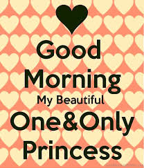 40 Good Morning Wishes For Princess Adorable Good Morning My