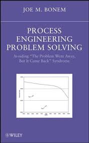 process engineering problem solving avoiding the problem went  process engineering problem solving avoiding