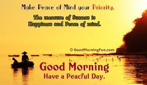 Good Morning Images With Quotes Mesmerizing Peace Of Mind Good Morning Quotes Peaceful Love Quotes Good
