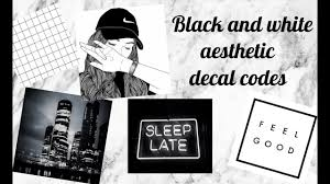 Black and white aesthetic decal codes ...