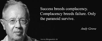 Complacency Quotes Interesting Success Breeds Complacency Complacency Breeds Failure Only The