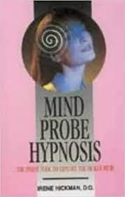 By Irene Hickman Mind Probe Hypnosis (New edition) [Paperback]: Irene  Hickman: Amazon.com: Books