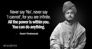 Swami Vivekananda Quote Never Say NO Never Say 'I Cannot' For New Quotes Vivekananda