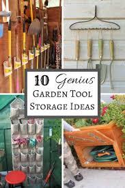 collage of garden tool storage ideas with text overlay reading 10 genius garden tool storage