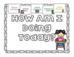 How Am I Doing Chart How Am I Doing Today A Behavioral Chart