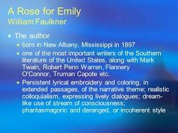"a rose for emily"" william faulkner ppt  a rose for emily william faulkner"