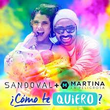 Sandoval: ¿Cómo <b>Te Quiero</b>? (feat. <b>Martina La</b> Peligrosa) - Music on ...
