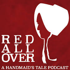 Red All Over A Handmaids Tale Podcast On Apple Podcasts