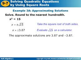 holt algebra 1 9 7 solving quadratic equations by using square roots example 3a