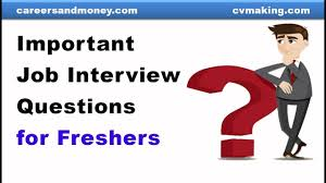 Interview Questions For New Graduates Important Job Interview Questions For Fresh Graduates Youtube