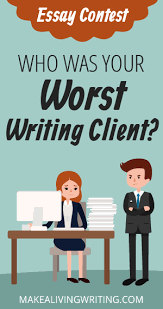 the sad tale of your worst writing job ever an essay contest  the sad tale of your worse writing job ever an essay contest makealivingwriting