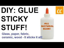 make your own all natural glue glass paper fabric ceramic wood it sticks it all