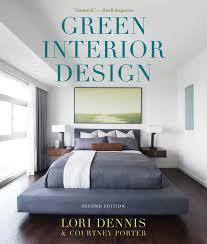 Dennis Interior Design Renovation Green Interior Design Book By Lori Dennis Official