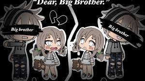 "Dear, Big Brother."" |a sad Glmm"