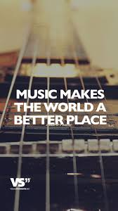 Music Makes The World A Better Place Englische Sprüche Musik
