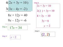 3 2x 3y 10 3x 4y 2 17x 34 step 2 step 3 x 2 2x 3y 10 2 3y 10 4 3y 10 3y 6 y 2 step 4 step 5 2 2 2 8x 12y 40 3 4