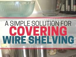 wire shelving making storage a pain this is an easy inexpensive solution to help