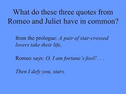 what do these three quotes from romeo and juliet have in common a  what do these three quotes from romeo and juliet have in common