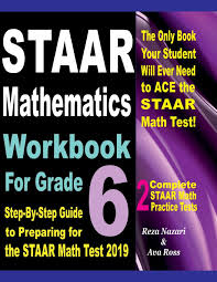 Staar Mathematics Workbook For Grade 6 Step By Step Guide