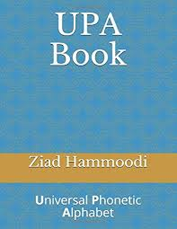 The phonetic alphabet used for confirming spelling and words is quite different and far more phonetic spelling alphabet. Upa Book Universal Phonetic Alphabet Tahawawbray Hammoodi Ziad Hammoodi Emad 9781074233518 Amazon Com Books